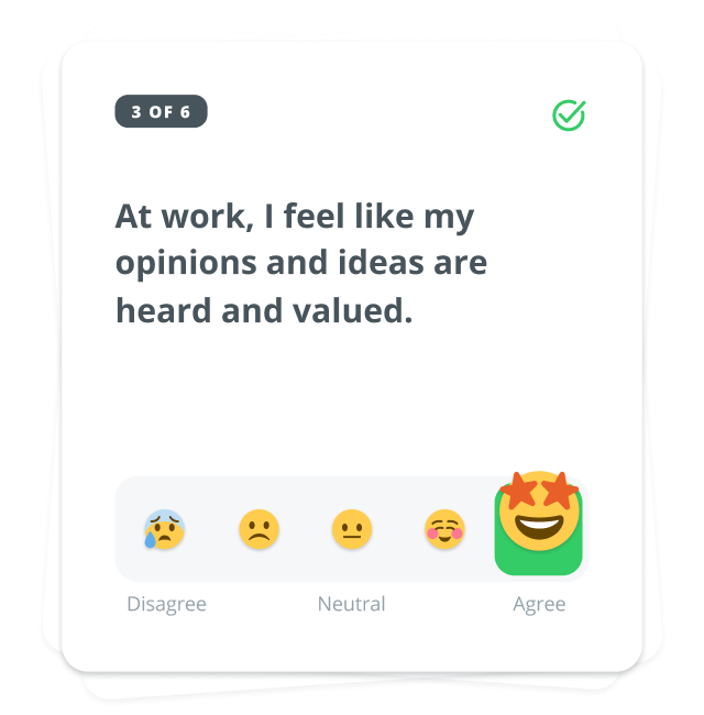 """Question card that says """"At work, I feel like my ideas are heard and valued"""" with a 1 through 5 emoji scale response option"""