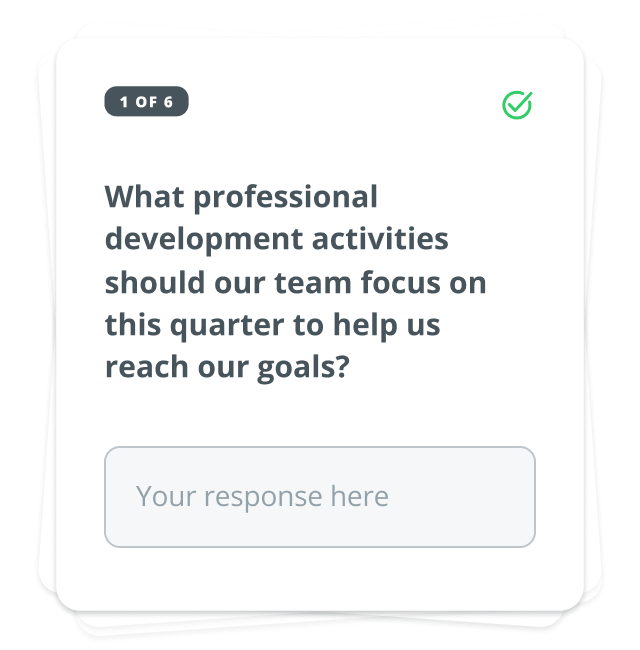 """Question card that asks """"What professional development activities should our team focus on this quarter to help us reach our goals?"""" with a text area response option"""